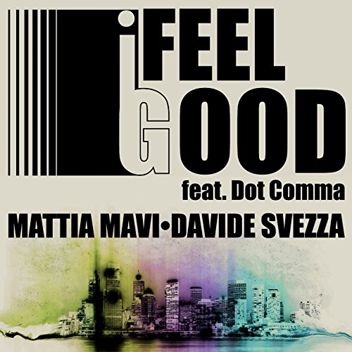 I Feel Good (feat. Dot Comma) [Club Mix] - Dot Club