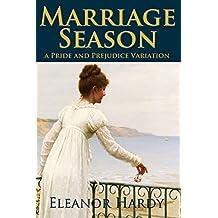 Marriage Season: A Pride and Prejudice Variation (English Edition)