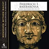 Friedrich I. Barbarossa. Kaiser des Römischen Reichs