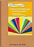 Feste und Feiertage im Kirchenjahr - Klasse 3/4: Arbeitsmaterialien und Unterrichtsvorschläge