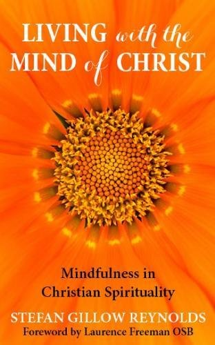 Living with the Mind of Christ: Mindfulness and Christian Spirituality