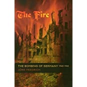 The Fire: The Bombing of Germany, 1940-1945 by J?g Friedrich (2008-04-14)