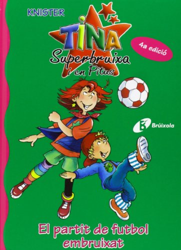 El partit de futbol embruixat (Catalá - A Partir De 6 Anys - Personatges I Sèries - Tina Superbruixa I En Pitus) por KNISTER