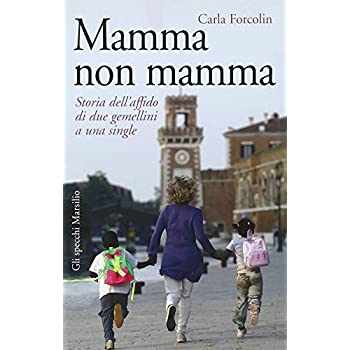 Mamma Non Mamma. Storia Dell'affido Di Due Gemellini A Una Single
