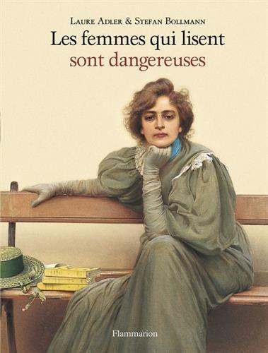 Les femmes qui lisent sont dangereuses par Laure Adler