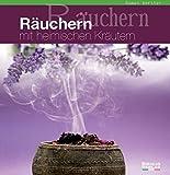Räuchern mit heimischen Kräutern: das 1 x 1 der heimischen Räucherpflanzen