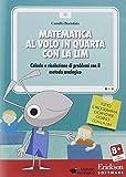 Matematica al volo in quarta con la LIM. Calcolo e risoluzione di problemi con il metodo analogico. CD-ROM