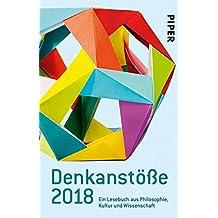 Denkanstöße 2018: Ein Lesebuch aus Philosophie, Kultur und Wissenschaft (German Edition)