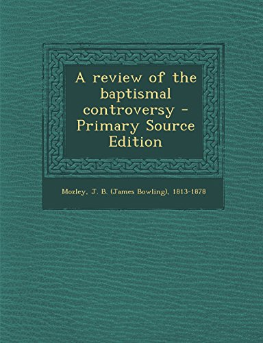 A review of the baptismal controversy - Primary Source Edition
