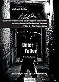 UNTER FOLTER: Verschwiegene und vergessene Todesfälle an der deutsch-deutschen Grenze - TEIL 1: Die 50er Jahre
