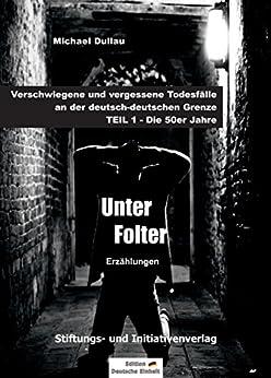 UNTER FOLTER: Verschwiegene und vergessene Todesfälle an der deutsch-deutschen Grenze – TEIL 1: Die 50er Jahre