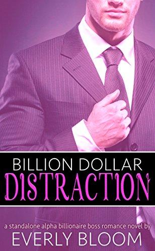 billion-dollar-distraction-a-standalone-alpha-billionaire-boss-romance-english-edition