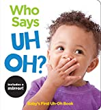 Who Says Uh Oh?: A Highlights First Uh-Oh Book (Highlights(TM) Baby Mirror Board Books)