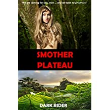 Smother Plateau: The Complete Adventure (Parts One and Two) (English Edition)