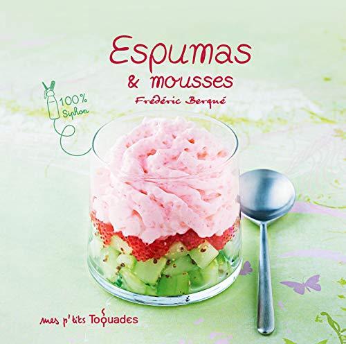 Mes p\'tits Toquades - Espumas et mousses (PTIT TOQUADES) (French Edition)