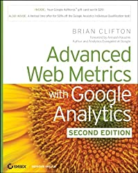 Advanced Web Metrics With Google Analytics (Serious Skills)