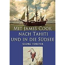 Mit James Cook nach Tahiti und in die Südsee (Illustriert) (German Edition)