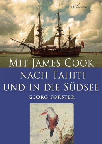 Mit James Cook nach Tahiti und in die Südsee (Illustriert)