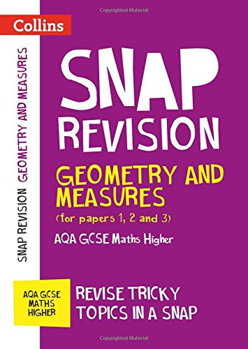 Geometry and Measures (for papers 1, 2 and 3): AQA GCSE Maths Higher (Collins Snap Revision)