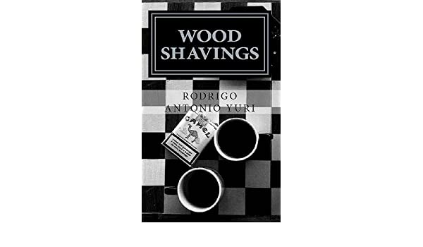 Wood Shavings: Poems and Prose