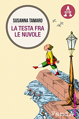 La testa fra le nuvole (Italian Edition) por Susanna Tamaro