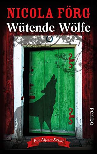Wütende Wölfe: Ein Alpen-Krimi (Alpen-Krimis 10)