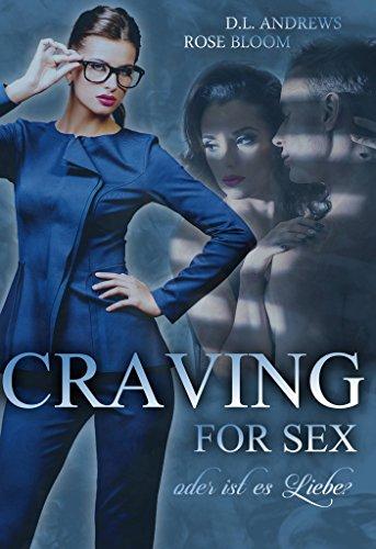 Craving for Sex: oder ist es Liebe? von [Andrews, D.L., Bloom, Rose]