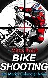 Bike Shooting (Marko Gehmaier Krimi 3)