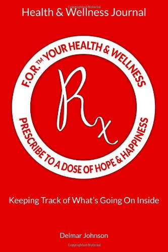 F.O.R. Your Health & Wellness: Keeping Track of What's Going on Inside: Volume 1
