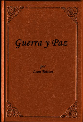 Guerra y Paz por Leon Tolstoi (edicion especial en espanol) eBook ...