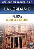 Collection archéologie - La Jordanie : Pétra