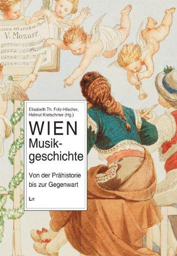 Wien Musikgeschichte: Von der Prähistorie bis zur Gegenwart