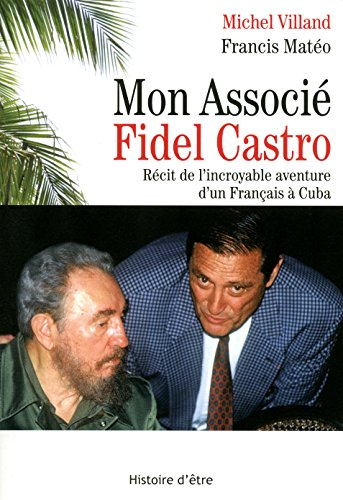 MON ASSOCIE FIDEL CASTRO par MARC VILLAND, FRANCIS MATEO