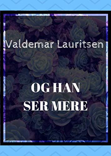 Og han ser mere (Danish Edition) por Valdemar  Lauritsen