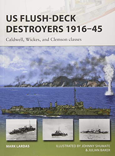 US Flush-Deck Destroyers 1916-45: Caldwell, Wickes, and Clemson classes (New Vanguard, Band 259) Clemson Band