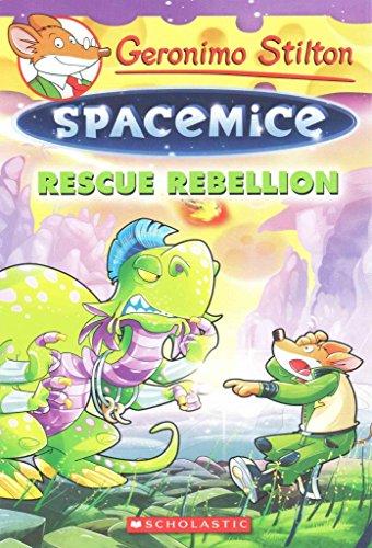 [(Rescue Rebellion (Geronimo Stilton Spacemice #5))] [By (author) Geronimo Stilton] published on (November, 2015)