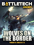 BattleTech Legends: Wolves on the Border (English Edition)