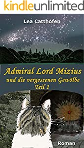 Admiral Lord Mizius und die vergessenen Gewölbe, Teil 1