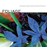 Foliage: Astonishing Color and Texture Beyond Flowers by Nancy J. Ondra (2007-03-28)