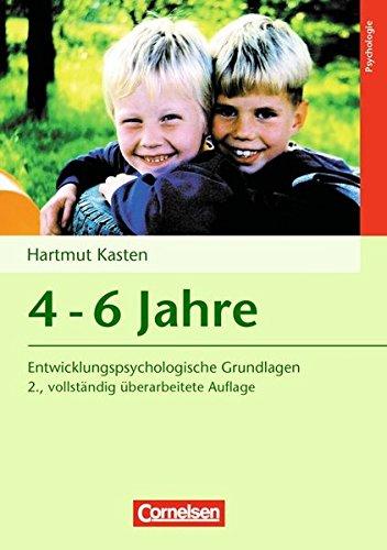Entwicklungspsychologische Grundlagen: 4-6 Jahre (2., vollständig überarbeitete Auflage): Buch
