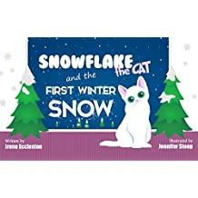 Snowflake the Cat and the First Winter Snow: Children's picture book/bedtime story (teaches your kids the five senses) (English Edition)