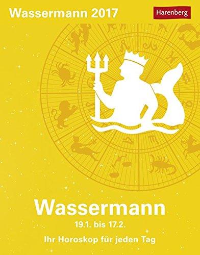 Wassermann - Kalender 2017: Ihr Horoskop für jeden Tag