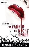 Ein Vampir ist nicht genug: Roman