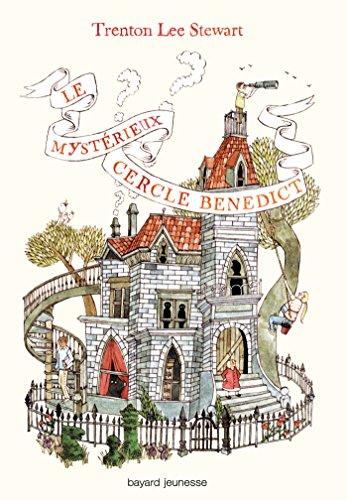 Le mystérieux cercle Bénédict, Tome 01: Le mystérieux cercle Benedict