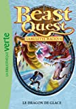 Beast Quest 27 - Le dragon de glace