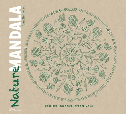 Nature Mandala. Respirez, coloriez, évadez-vous.