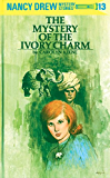 Nancy Drew 13: The Mystery of the Ivory Charm (Nancy Drew Mysteries)