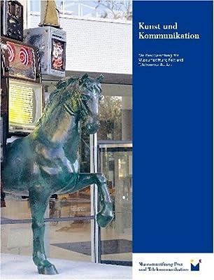 Kunst und Kommunikation die Kunstsammlung der Museumsstiftung Post und Telekommunikation
