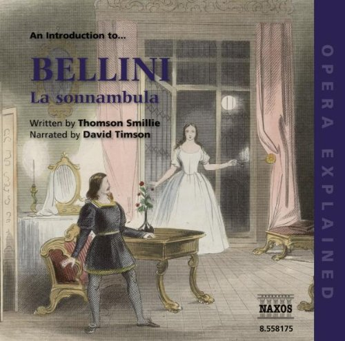 Opéra Explained: Bellini - la Sonnambula (Smillie)