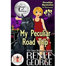My Peculiar Road Trip: Magic and Mayhem Universe (Peculiar Mysteries Book 6)
